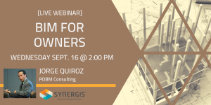 BIM for Owners - Live Webcast - September 16, 2020 - 2:00 PM to 3:30 PM