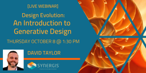 Design Evolution: An Intro to Generative Design - Live Webcast - October 8, 2020 - 1:30 PM to 2:30 PM