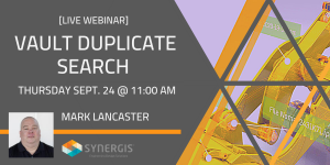 Duplicate Search in Vault - Live Webcast - September 24, 2020 - 11:00 AM to 12:00 PM