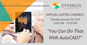 You Can Do That with AutoCAD? - Live Webcast - January 26, 2021 - 11:00 AM to 12:30 PM