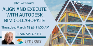 Align & Execute with Autodesk BIM Collaborate - Webinar - March 18, 2021 - 11:00 AM to 12:00 PM