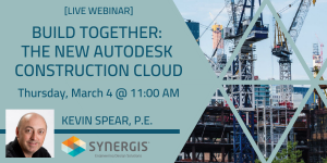 Build Together: The New Autodesk Construction Cloud - Webinar - March 4, 2021 - 11:00 AM to 12:00 PM