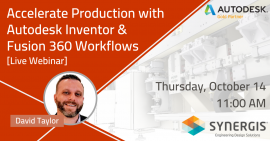 Accelerate Production with Autodesk Inventor & Fusion 360 Workflows