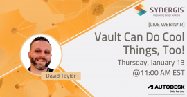 Autodesk Vault Can Do Cool Things, Too!